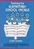 Teaching the Elementary School Chorus, Swears, Linda, 0138925143
