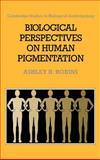 Biological Perspectives on Human Pigmentation 9780521365147