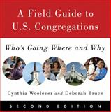 A Field Guide to U. S. Congregations, Cynthia Woolever and Deborah Bruce, 066423514X