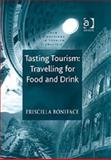 Tasting Tourism : Travelling for Food and Drink, Boniface, Priscilla, 0754635147