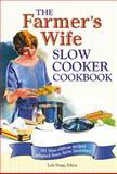 The Farmer's Wife Slow Cooker Cookbook, Lela Nargi, 0760335141