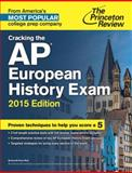 Cracking the AP European History Exam, 2015 Edition, Princeton Review, 0804125147