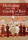 Methodists and the Crucible of Race, 1930-1975, Murray, Peter C., 0826215149
