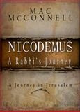 Nicodemus : The Rabbi's Journey, McConnell, Mac, 0980045142