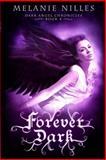 Forever Dark, Melanie Nilles, 150016514X