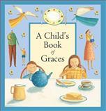 A Child's Book of Graces, Lois Rock, 1561485144