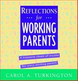 Reflections for Working Parents, Carol A. Turkington, 0070505144