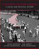 20th Century America : A Social and Political History, Argersinger, Jo Ann E. and Argersinger, Peter H., 0130995142