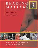 Reading Matters Bk. 3 : An Interactive Approach to Reading, Wholey, Mary Lee and Henein, Nadia, 0618475141