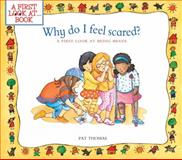 Why Do I Feel Scared?, Pat Thomas, 0764145142