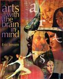Arts with the Brain in Mind, Jensen, Eric, 0871205149