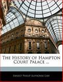 The History of Hampton Court Palace, Ernest Philip Alphonse Law, 1142775143