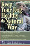 Keep Your Dog Healthy the Natural Way, Pat Lazarus, 0449005143