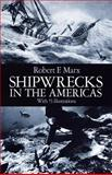 Shipwrecks in the Americas, Robert F. Marx, 048625514X