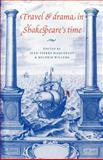 Travel and Drama in Shakespeare's Time 9780521035149