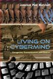 Living on Cybermind : Categories, Communication, and Control, Marshall, Jonathan Paul, 082049514X
