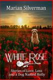 White Rose, Marian Silverman, 1483945146