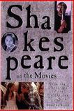 Shakespeare in the Movies : From the Silent Era to the Present Day, Brode, Douglas, 1559725141