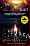 Hope for the Wounded Heart, Deborah Kalinyak, 1890905143
