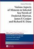 Various Aspects of Mimesis in Selected Sea Novels of Frederick Marryat, James F. Cooper and Richard H. Dana, Mstowska, Joanna, 3631625146