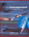 Project Management : The Managerial Process, Gray, Clifford F. and Larson, Erik W., 0073525154