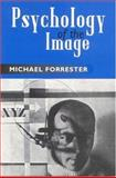 Psychology of the Image, Forrester, Michael A., 0415165156