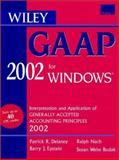 Wiley Gaap 2002 for Windows : Interpretation and Application of Generally Accepted Accounting Principles 2002, Delaney, James, 0471435155