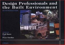 Design Professionals and the Built Environment : An Introduction, , 0471985155