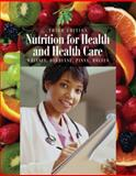 Nutrition for Health and Health Care 9780495125150