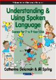 Understanding and Using Spoken Language : Games for 7 to 9 Year Olds, Delamain, Catherine and Spring, Jill, 0863885152
