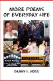 More Poems of Everyday Life, Danny L. Noss, 1469145154