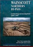 Wainscott Northern By-pass : Archaeological Investigations 1992-1997, Clark, Peter and Rady, Jonathan, 187054515X