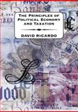The Principles of Political Economy and Taxation, Ricardo, David, 1902835158