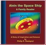 Alvin the Space Ship, Phillip R. Rossignol, 193512515X