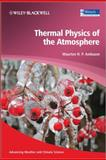 Thermal Physics of the Atmosphere, Maarten H. P. Ambaum, 0470745150