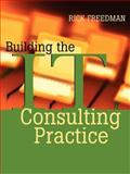 Building the IT Consulting Practice, Freedman, Rick, 0787955159