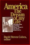 America the Dream of My Life : Selections from the Federal Writers' Project's New Jersey Ethnic Survey, , 0813515157