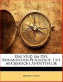 Das Studium Der Romanischen Philologie: Eine Akademische Antrittsrede, Heinrich Morf, 1141415151