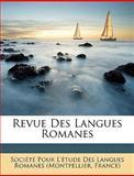 Revue des Langues Romanes, Socit Pour L&apos and Pour Tude Des Langues Roma, 1147695156