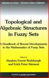 Topological and Algebraic Structures in Fuzzy Sets : A Handbook of Recent Developments in the Mathematics of Fuzzy Sets, , 1402015151