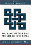 Add Years to Your Life and Life to Your Years, Gunnar G. Sevelius, 1434315150