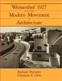 Weissenhof 1927 and the Modern Movement in Architecture, Pommer, Richard and Otto, Christian F., 0226675157