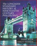 The Longman Standard History of Nineteenth Century Philosophy, Kolak, Daniel and Thomson, Garrett, 0321235150