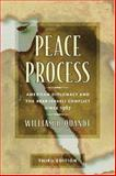 Peace Process : American Diplomacy and the Arab-Israeli Conflict since 1967, Quandt, William B., 0520225155