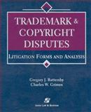 Trademark and Copyright Disputes : Litigation Forms and Analysis, Battersby, Gregory J. and Grimes, Charles W., 0735535159