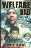 Welfare Dad 'money Can't Buy Family', David Theodore, 1475135157
