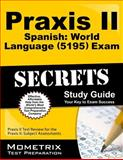 Praxis Ii Spanish World Language (5195) Exam Secrets Study Guide : Praxis II Test Review for the Praxis II Subject Assessments, Praxis II Exam Secrets Test Prep Team, 1630945153