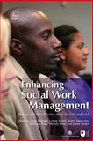 Enhancing Social Work Management : Theory and Best Practice from the Uk and Usa, , 1843105152