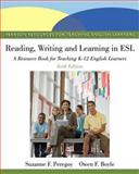 Reading, Writing, and Learning in ESL : A Resource Book for Teaching K-12 English Learners, Peregoy, Suzanne F. and Boyle, Owen F., 0132685159