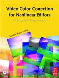 Video Color Correction for Non-Linear Editors : A Step-by-Step Guide, Jones, Stuart Blake, 0240805151